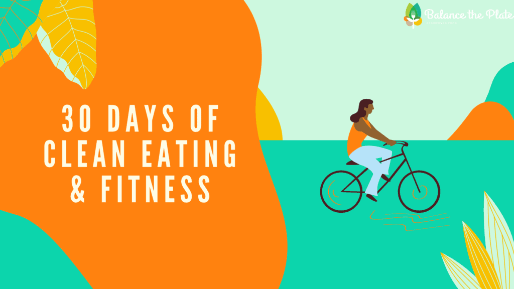 30 days of Clean Eating and Fitness